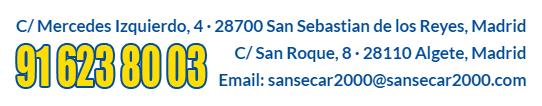 C/ Mercedes Izquierdo, 4 · 28700 San Sebastian de los Reyes, Madrid C/ San Roque, 8 · 28110 Algete, Madrid · sansecar2000@sansecar2000.com · 91 623 80 03